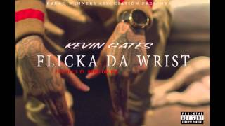 Kevin Gates - Flicka Da Wrist (Produced By Fred On Em)