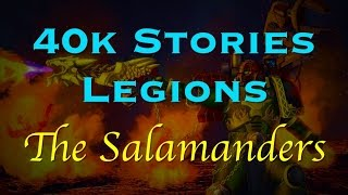 40k Stories - Legions: The Salamanders