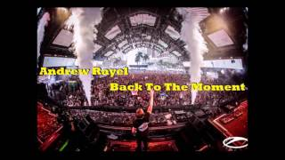 Andrew Rayel - Back To The Moment (UMF 17, Moments)