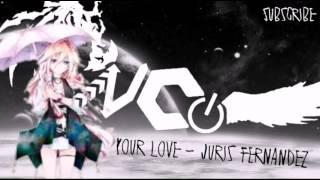 Your Love - Juris Fernandez《Nightcore》