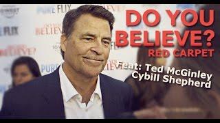DO YOU BELIEVE? Feat: Ted McGinley & Cybill Shepherd