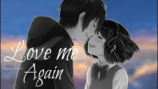 Nightcore - Love me as I see you again (Switching vocals) + Lyrics