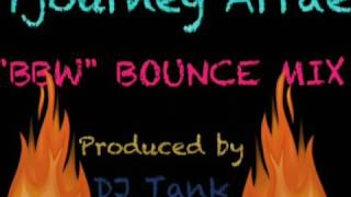 Tjourney Arrae BBW (bounce mix) prod by DJ Tank