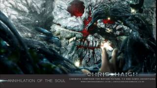ANNIHILATION OF THE SOUL - Chris Haigh | Slow Burning Apocalyptic Dark Epic Orchestral Rock Music |