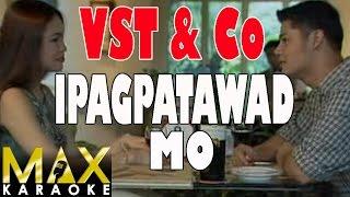 Ipagpatawad Mo - VST & Co (Karaoke Version)