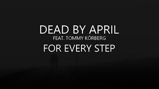 Dead by April - For Every Step (feat. Tommy Körberg) [Lyrics] HQ