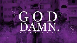 G O D - D A M N | Mostafa Elnesr ( Music Video )