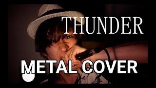 Imagine Dragons - Thunder - Metal cover