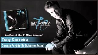 04 - Tony Carreira - Coração Perdido (Tu Quisestes Assim)