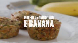 Muffin de abobrinha e banana | Receitas Saudáveis - Lucilia Diniz