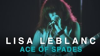 Lisa LeBlanc | Motörhead - Ace of Spades