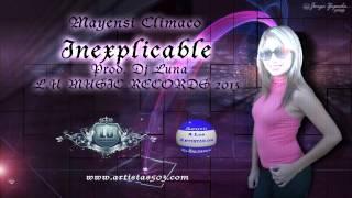 Mayensi Climaco + Inexplicable + Prod. DJ Luna + Nuevo 2013