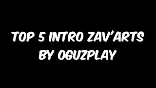 TOP 5 ZAV'ARTS BY OGUZPLAY