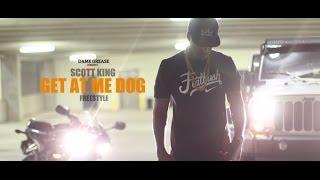 "Dame Grease Presents ... Scott King - ""Get At Me Dog""  [KingMix]"