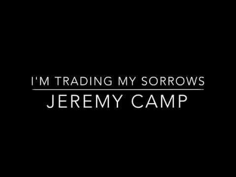 Im Trading My Sorrows Jeremy Camp Chords Chordify