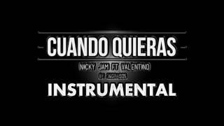 Cuando Quieras - Nicky Jam ft Valentino (Álbum Fénix) Instrumental [Ccahuay]