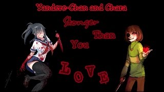 Yandere-Chan and Chara - Stronger Than You