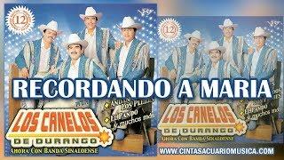 Recordando a Maria - Los Canelos de Durango Disco Oficial Ahora Con Banda Sinaloense