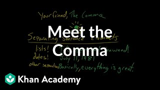 Meet the Comma | Punctuation | Grammar | Khan Academy