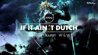 Armin van Buuren  W&W   If It Ain't Dutch