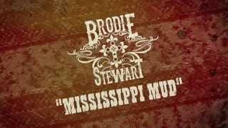 Brodie Stewart - Mississippi Mud Lyric Video