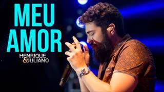 Meu Amor Henrique e Juliano AUDIO  Lançamento 2017