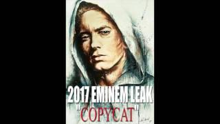 Eminem 2017 - COPYCAT New LEAK