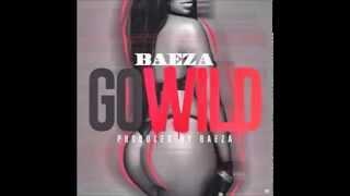 Baeza Go Wild (Offical Song)