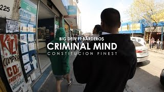 BIG DEIV FT BARDERO$ - CRIMINAL MIND (VIDEO OFICIAL)