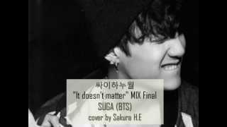 """""""싸이하누월 'It doesn't matter' MIX Final"""" - SUGA (슈가) cover by Hyeon"""