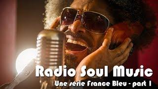 Radio Soul Music (part 1) - Une série musicale France Bleu