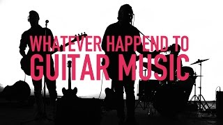 Will Powell - Whatever Happened To Guitar Music
