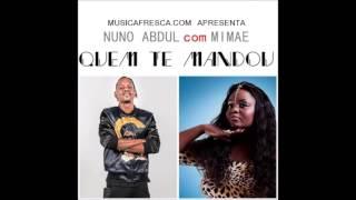 Nuno Abdul Feat. Mimae - Quem Te Mandou