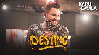 Kadu Dávila - Destino (Clipe Oficial)