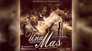 Nicky Jam Ft. Kevin Roldan - Una Noche Más (Merengue Version Prod. By Brandon Gutiérrez)