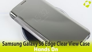 Official Samsung Galaxy S6 Edge Clear View Cover Case Hands On Review