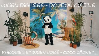 """Julien Diahrée - Doudou Cuisine / parodie de """" Julien Doré - Coco Câline """""""