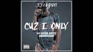 Jonn Hart - Cuz I Only Feat. Rayven Justice (Prod. JMG)