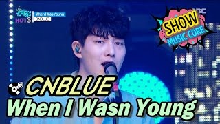 [Comeback Stage] CNBLUE(씨엔블루) - When I Was Young, Show Music core 20170325