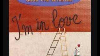 [John the Whistler] I'm in Love