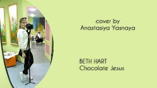 cover by Anastasiya Yasnaya (Beth Hart-Chocolate Jesus)
