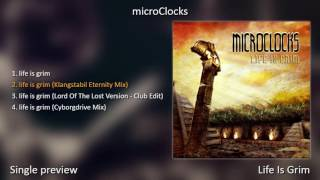 microClocks - Life Is Grim (Single Preview) // feat. Lord Of The Lost & Klangstabil