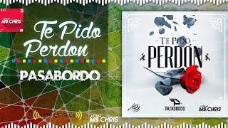 Te Pido Perdon - Pasabordo (Letra/Lyrics Official)®