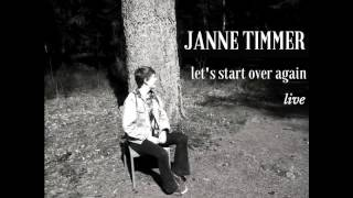 Janne Timmer - Let's Start Over Again (live)