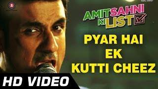 Pyar Hai Ek Kutti Cheez - Official Video   Amit Sahni Ki List   Vir Das, Vega Tamotia