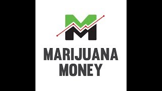 Marijuana Money July 20, 2018