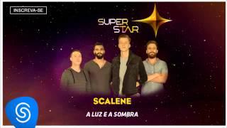 Scalene - A Luz e a Sombra (SuperStar 2015) [Áudio Oficial]