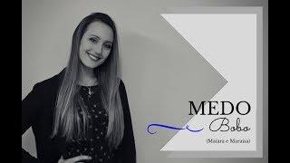 Medo Bobo (Maiara e Maraisa) - Cover Monique Benoski feat. Mari Dec