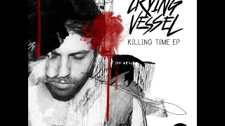 Crying Vessel - Killing Time