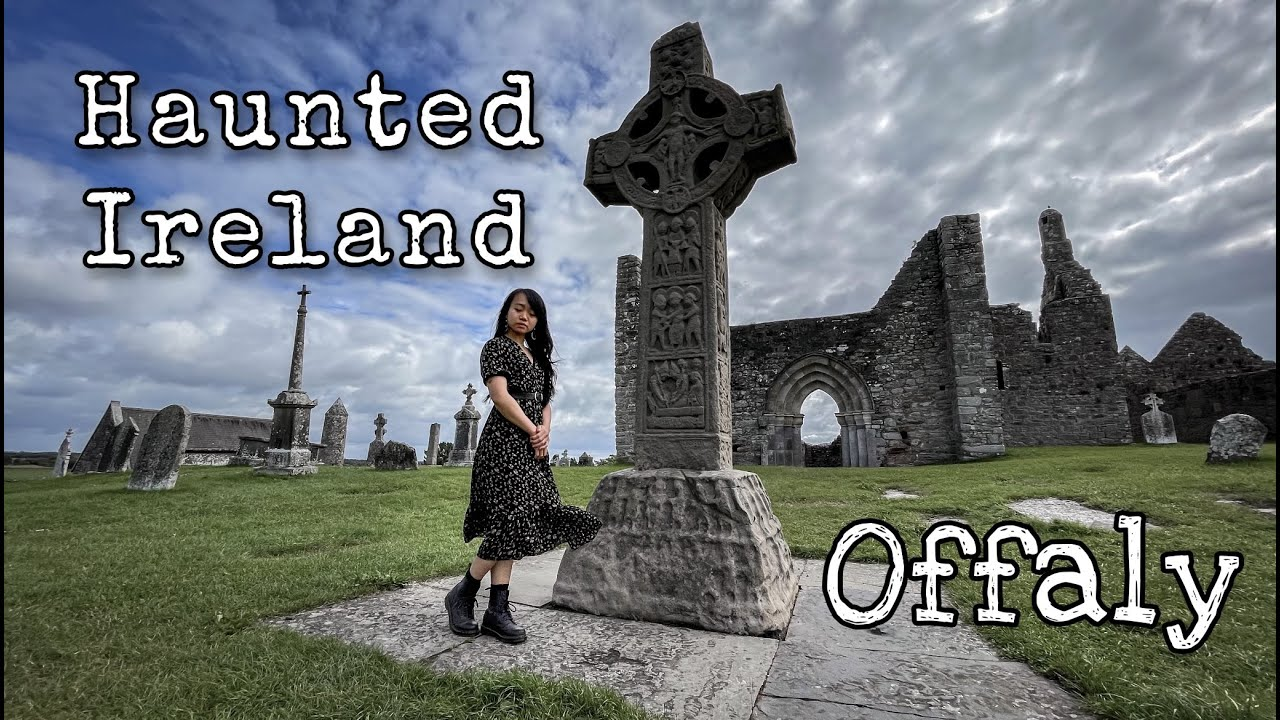 County : Offaly ,Ireland – Where we will Visit some of the most Haunted Places in Ireland